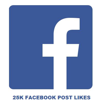 25K FACEBOOK POST LIKES